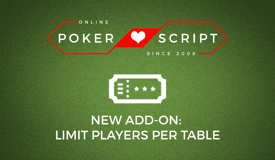 New Add-On: Limit Players Per Table