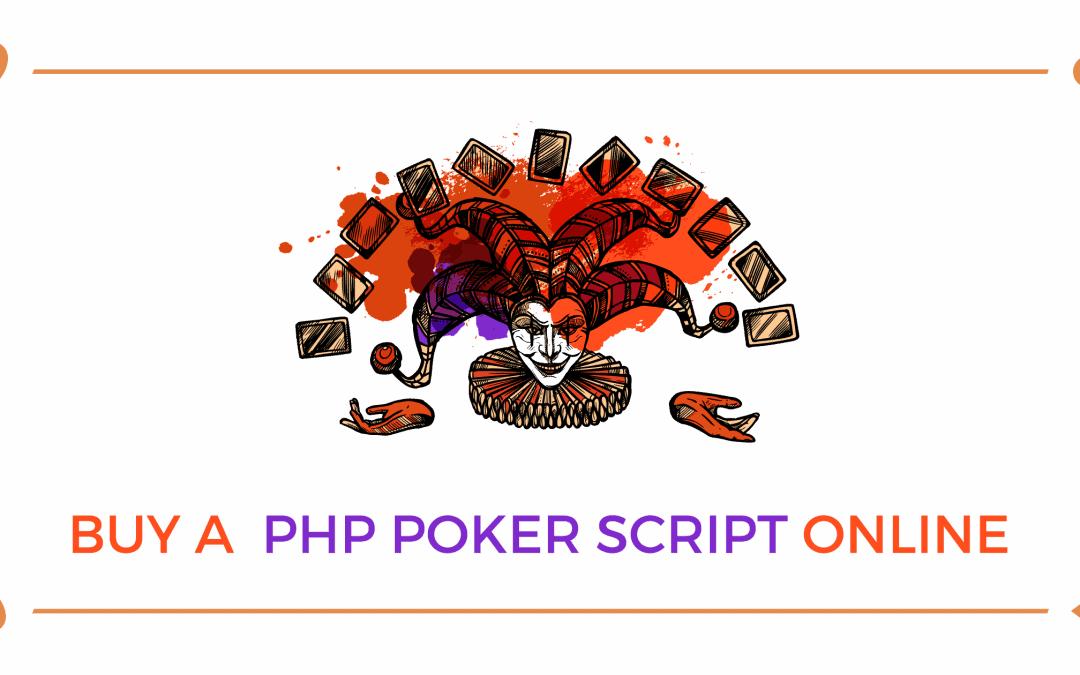 Buy A PHP Poker Script Online